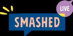 Smashed Live